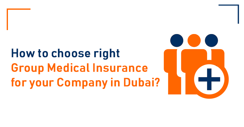 How to choose right Group Medical Insurance for your company in Dubai