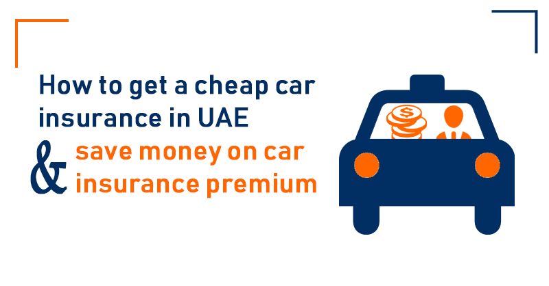 How to get a cheap car insurance in UAE and save money on car insurance premium