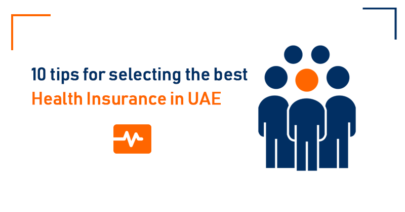 10 tips for selecting the best health insurance in UAE