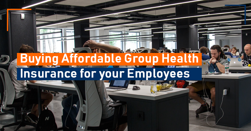 Buying Affordable Group Health Insurance for your Employees
