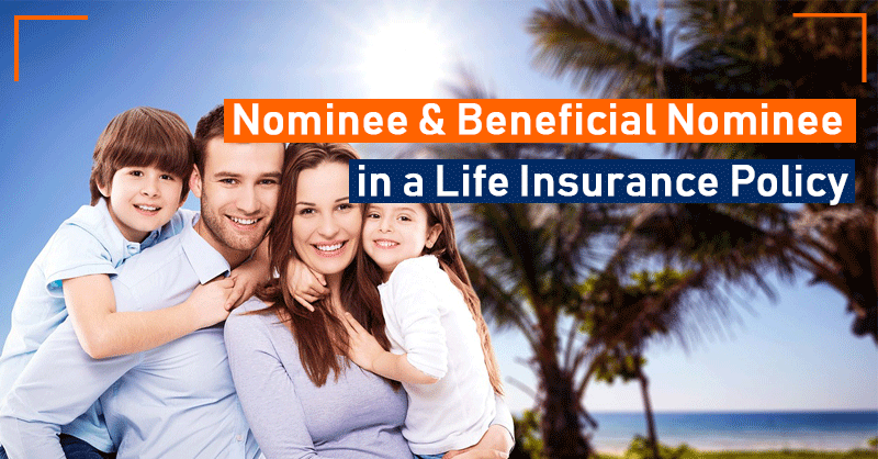 Nominee and Beneficial Nominee in a Life Insurance Policy Dubai UAE
