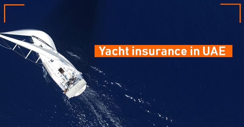 Yacht insurance in UAE Dubai Ajman Sharjha Abu Dhabi