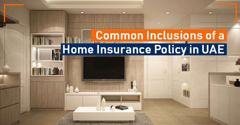 Common Inclusions of a Home Insurance Policy in UAE