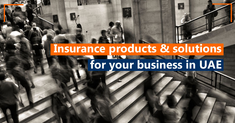 Insurance products & solutions for your business in UAE