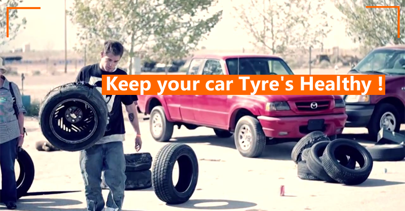 Keep your car Tyre's Healthy