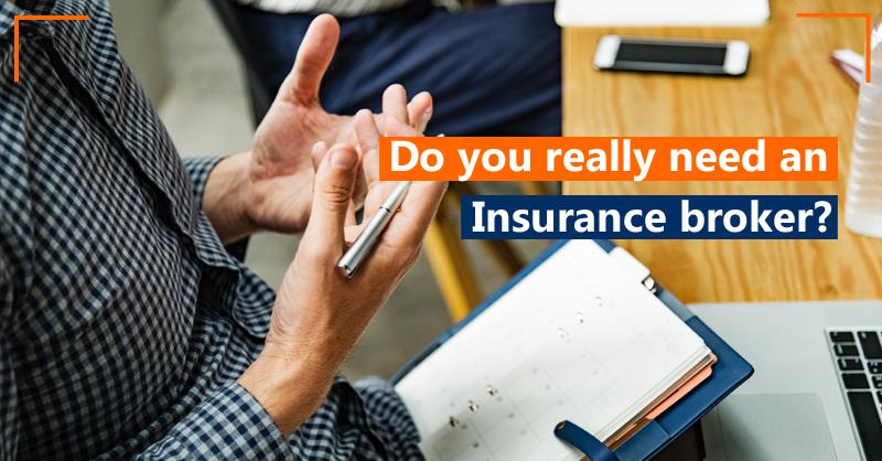 Do you really need an Insurance broker?