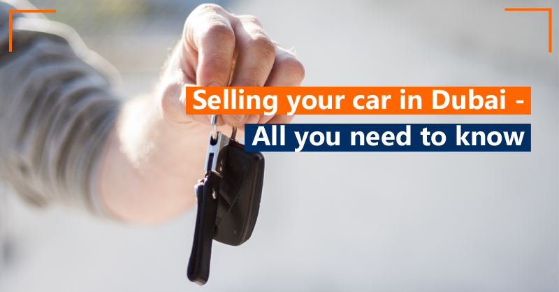 Selling your car in Dubai - All you need to know