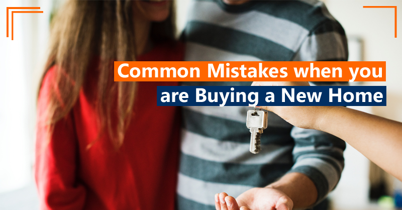 Beware of these common mistakes when you are buying a new home
