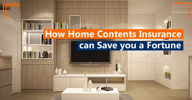 How Home Contents Insurance can Save you a Fortune