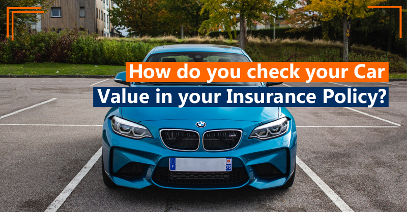 How do you check your car value in your insurance policy?