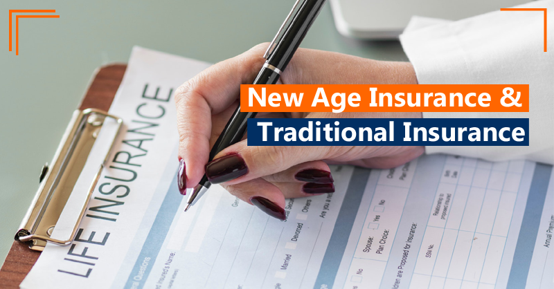 New Age Insurance & Traditional Insurance