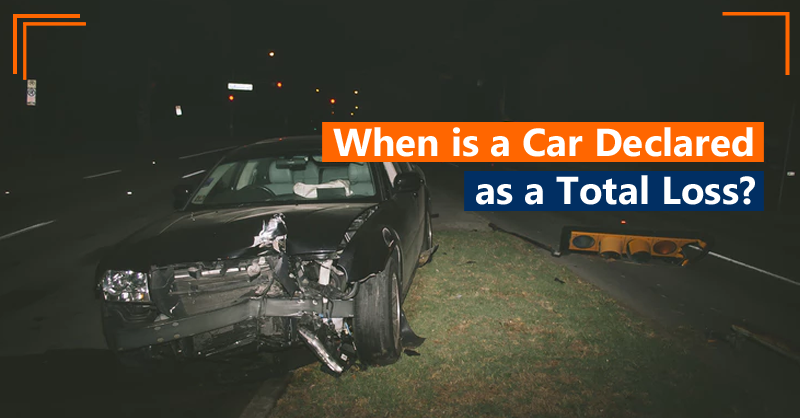 When is a Car declared as a total loss?