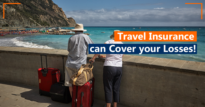 Cancelled trip? Travel Insurance can Cover your Losses!